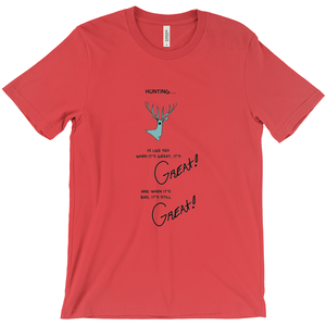 Hunting is like Sex T-Shirt It's Great! - CampWildRide.com