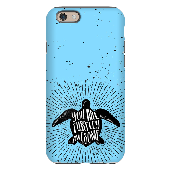 You Are Turtley Awesome Phone Cases - CampWildRide.com