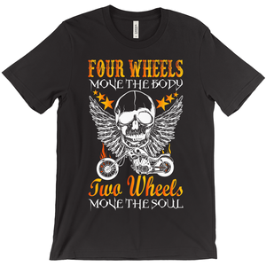 Four Wheels Move The Body, Two Wheels Move The Soul! T-Shirt - CampWildRide.com
