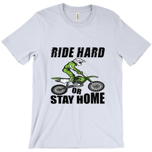 Ride Hard or Stay Home! T-Shirt Fun on a Motorcycle