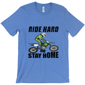Ride Hard or Stay Home! T-Shirt Fun on a Motorcycle - CampWildRide.com