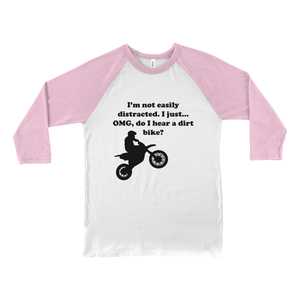 I'm not easily distracted-Dirt Bike! Novelty Baseball Tee (3/4 sleeves)