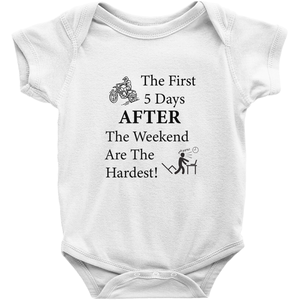 The First 5 Days AFTER the Weekend are the Hardest! Novelty Infant One-Piece Baby Bodysuit - CampWildRide.com