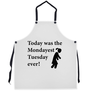 Today was the Mondayest Tuesday ever! Novelty Funny Apron