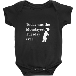 Today was the Mondayest Tuesday ever! Novelty Infant One-Piece Baby Bodysuit - CampWildRide.com