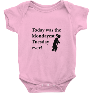 Today was the Mondayest Tuesday ever! Novelty Infant One-Piece Baby Bodysuit