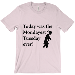 Today was the Mondayest Tuesday ever! Novelty Short Sleeve T-Shirt