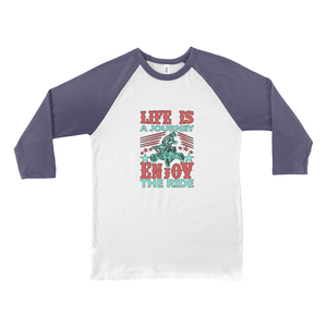 Life is a Journey, Enjoy the Ride, Fun on an ATV! Novelty Baseball Tee (3/4 sleeves)
