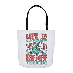 Life is a Journey, Enjoy the Ride, Fun on an ATV! Novelty Funny Tote Bag Reusable - CampWildRide.com