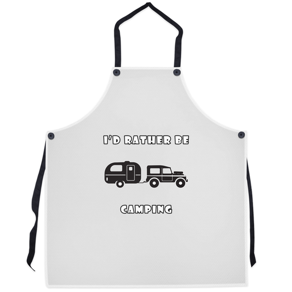 I'd Rather Be Camping-Live it in a RV! Novelty Funny Apron