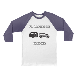 I'd Rather Be Camping-Live it in a RV! Novelty Baseball Tee (3/4 sleeves) - CampWildRide.com