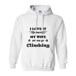 Wife Lets Me Go Climbing! Novelty Hoodies (No-Zip/Pullover) - CampWildRide.com