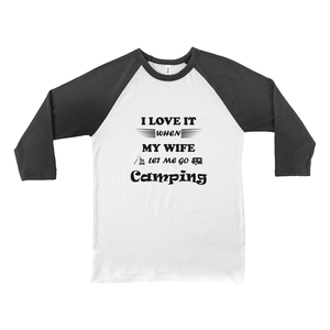 Wife Lets Me Go Camping! Novelty Baseball Tee (3/4 sleeves)