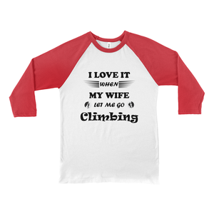 Wife Lets Me Go Climbing! Novelty Baseball Tee (3/4 sleeves) - CampWildRide.com