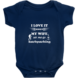 Wife Lets Me Go Backpacking! Novelty Infant One-Piece Baby Bodysuit - CampWildRide.com