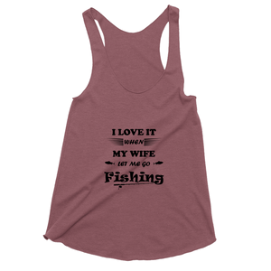 Wife Lets Me Go Fishing! Novelty Women's Tank Top T-Shirt