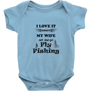 Wife Lets Me Go Fly Fishing! Novelty Infant One-Piece Baby Bodysuit - CampWildRide.com
