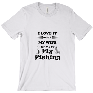 Wife Lets Me Go Fly Fishing! Novelty Short Sleeve T-Shirt - CampWildRide.com