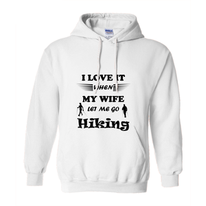 Wife Lets Me Go Hiking! Novelty Hoodies (No-Zip/Pullover) - CampWildRide.com