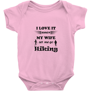 Wife Lets Me Go Hiking! Novelty Infant One-Piece Baby Bodysuit - CampWildRide.com
