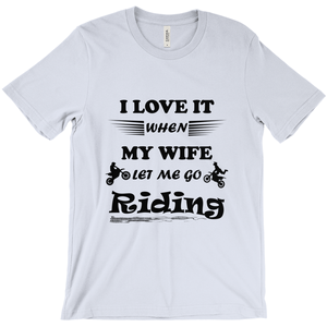 Wife Lets Me Ride My Motorcycle! Novelty Short Sleeve T-Shirt