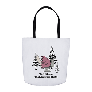 Well I guess that Answers That! Novelty Funny Tote Bag Reusable - CampWildRide.com