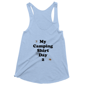 My Camping Shirt Day 2! Novelty Women's Tank Top T-Shirt - CampWildRide.com