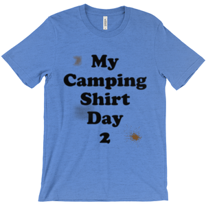My Camping Shirt Day 2! Novelty Short Sleeve T-Shirt - CampWildRide.com