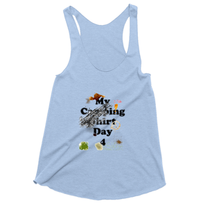 My Camping Shirt Day 4! Novelty Women's Tank Top T-Shirt - CampWildRide.com