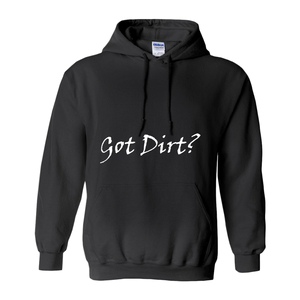 Got Dirt? Novelty Hoodies (No-Zip/Pullover) - CampWildRide.com
