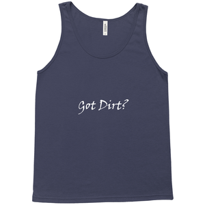 Got Dirt? Novelty Tank Top T-Shirt
