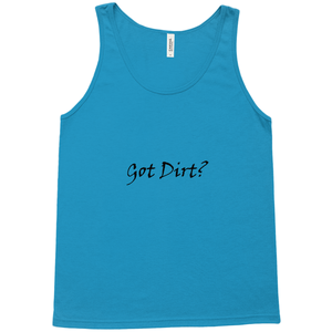Got Dirt? Novelty Tank Top T-Shirt - CampWildRide.com