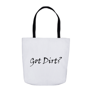 Got Dirt? Novelty Funny Tote Bag Reusable - CampWildRide.com