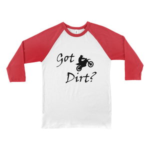 Got Dirt? Fun on a Motorcycle! Novelty Baseball Tee (3/4 sleeves) - CampWildRide.com