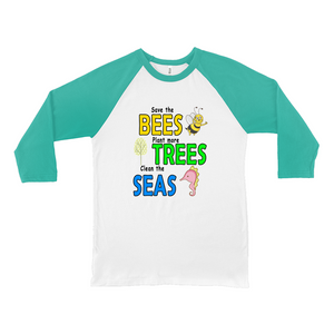 Save the BEES, Plant more TREES, Clean the SEAS! Novelty Baseball Tee (3/4 sleeves) - CampWildRide.com