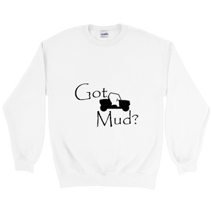 Got Mud? Fun on a Side-by-Side! Novelty Sweatshirts Crewneck Pullover