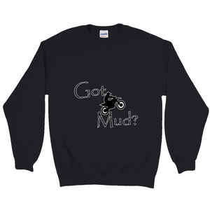 Got Mud? Fun on a Motorcycle! Novelty Sweatshirts Crewneck Pullover - CampWildRide.com