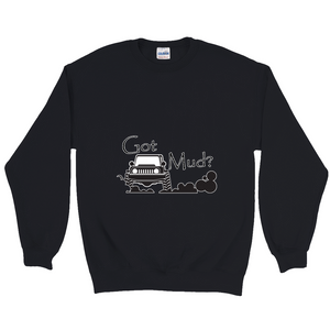 Got Mud? Fun with your 4x4! Novelty Sweatshirts Crewneck Pullover - CampWildRide.com