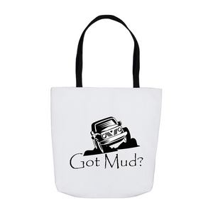 Got Mud? Fun with your Off Road Vehicle! Novelty Funny Tote Bag Reusable - CampWildRide.com