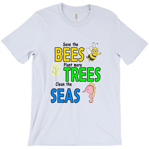 Save the BEES, Plant more TREES, Clean the SEAS! Novelty Short Sleeve T-Shirt