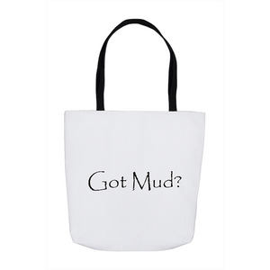 Got Mud? Novelty Funny Tote Bag Reusable - CampWildRide.com