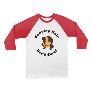 Camping Hair Don't Care! Novelty Baseball Tee (3/4 sleeves)