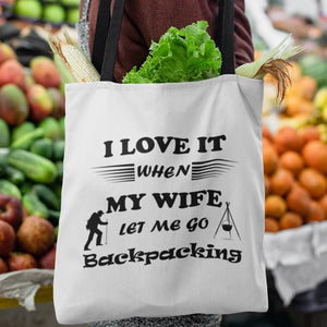 Wife Lets Me Go Backpacking! Novelty Funny Tote Bag Reusable - CampWildRide.com