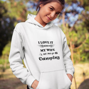 Wife Lets Me Go Camping! Novelty Hoodies (No-Zip/Pullover) - CampWildRide.com