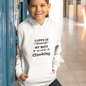 Wife Lets Me Go Climbing! Novelty Youth Hoodies (No-Zip/Pullover) - CampWildRide.com