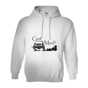 Got Mud? Fun with your 4x4! Novelty Hoodies (No-Zip/Pullover) - CampWildRide.com