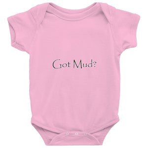 Got Mud? Novelty Infant One-Piece Baby Bodysuit