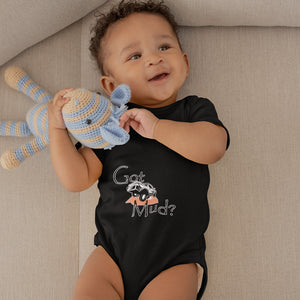 Got Mud? Fun with your Truck! Novelty Infant One-Piece Baby Bodysuit - CampWildRide.com