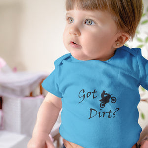 Got Dirt? Fun on a Motorcycle! Novelty Infant One-Piece Baby Bodysuit