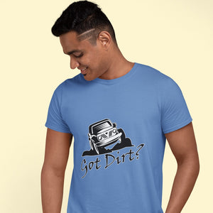 Got Dirt? Fun with your Off Road Vehicle! Novelty Short Sleeve T-Shirt - CampWildRide.com